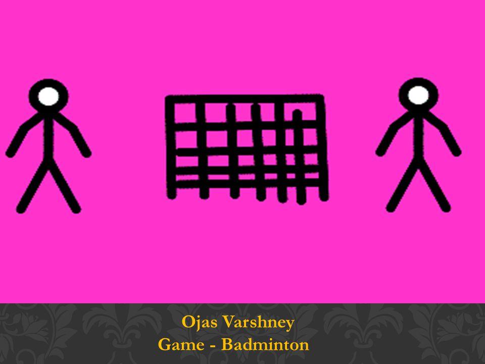 Ojas Varshney Game - Badminton