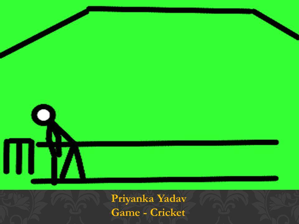 Priyanka Yadav Game - Cricket