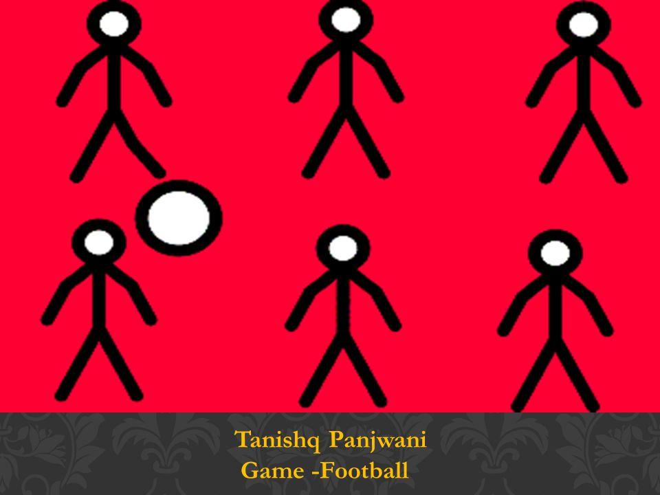 Tanishq Panjwani Game -Football