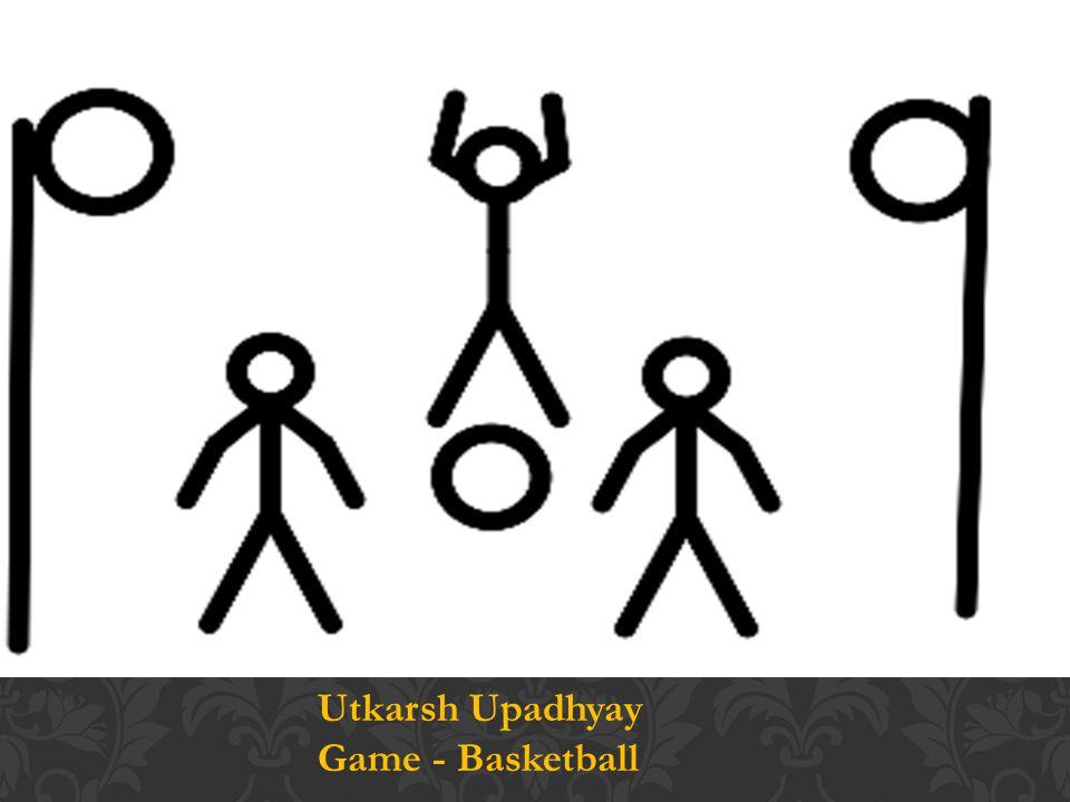 Utkarsh Upadhyay Game - Basketball