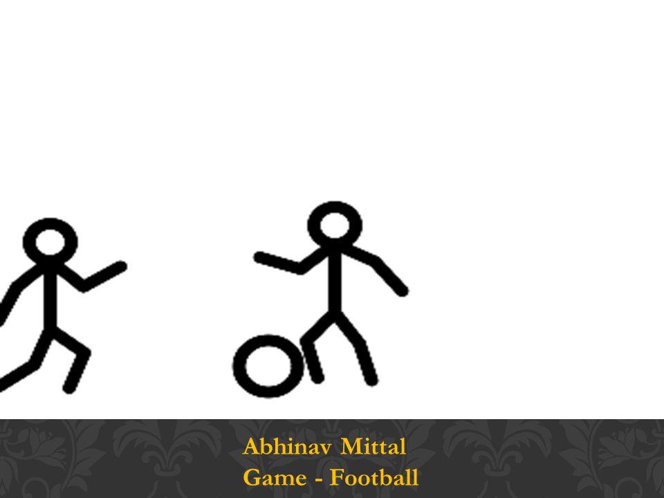 Abhinav Mittal Game - Football