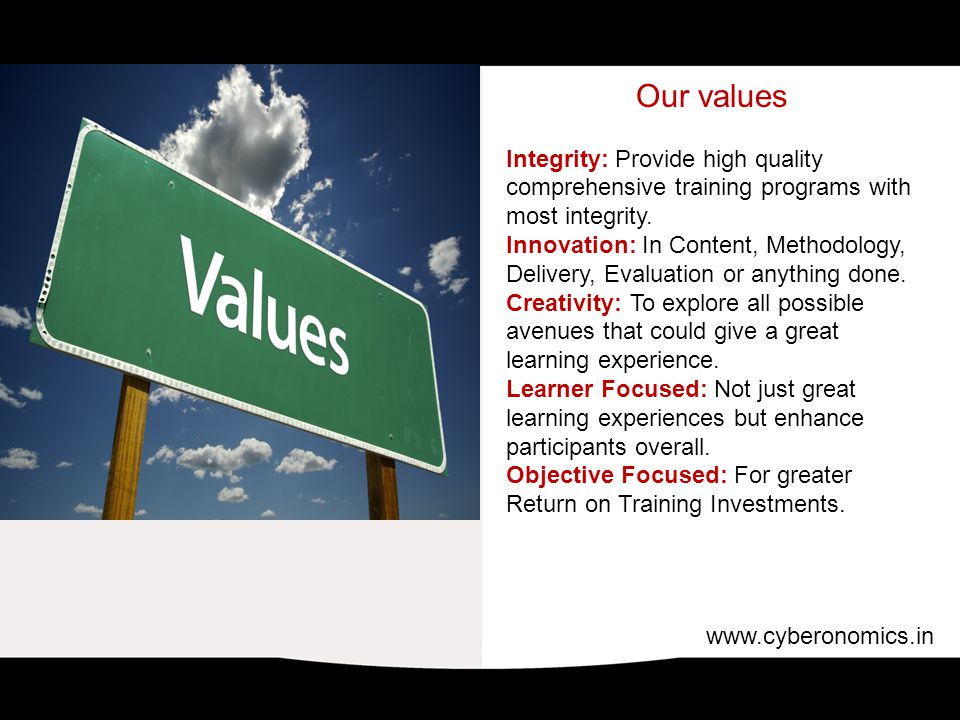 Our values Integrity: Provide high quality comprehensive training programs with most integrity.