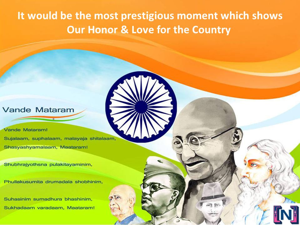 It would be the most prestigious moment which shows Our Honor & Love for the Country