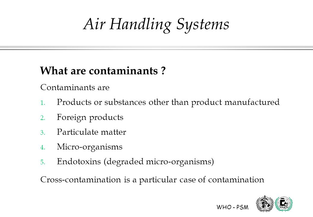 WHO - PSM Air Handling Systems What are contaminants .
