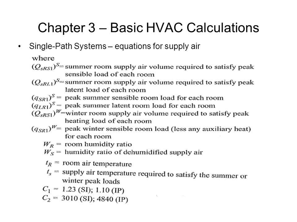 Chapter 3 – Basic HVAC Calculations Single-Path Systems – equations for supply air
