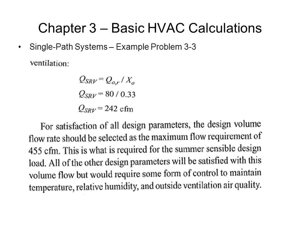 Chapter 3 – Basic HVAC Calculations Single-Path Systems – Example Problem 3-3