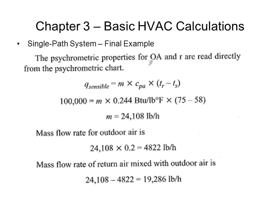 Chapter 3 – Basic HVAC Calculations Single-Path System – Final Example
