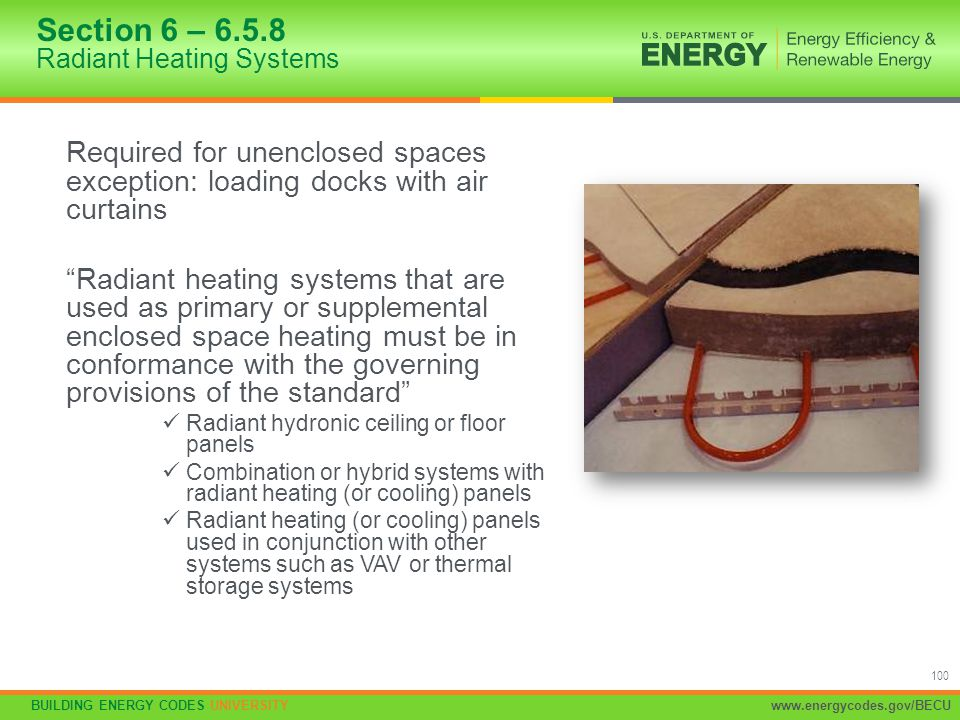 """BUILDING ENERGY CODES UNIVERSITYwww.energycodes.gov/BECU 100 Required for unenclosed spaces exception: loading docks with air curtains """"Radiant heatin"""