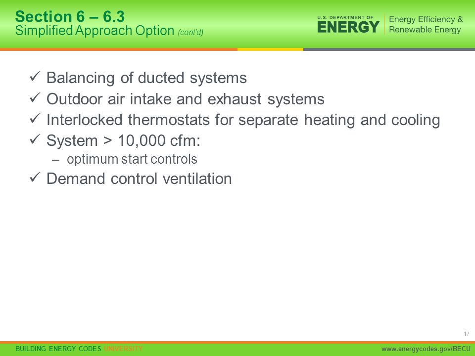 BUILDING ENERGY CODES UNIVERSITYwww.energycodes.gov/BECU 17 Balancing of ducted systems Outdoor air intake and exhaust systems Interlocked thermostats