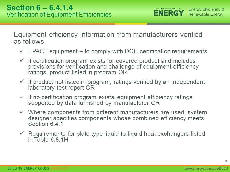 BUILDING ENERGY CODES UNIVERSITYwww.energycodes.gov/BECU 29 Equipment efficiency information from manufacturers verified as follows EPACT equipment –