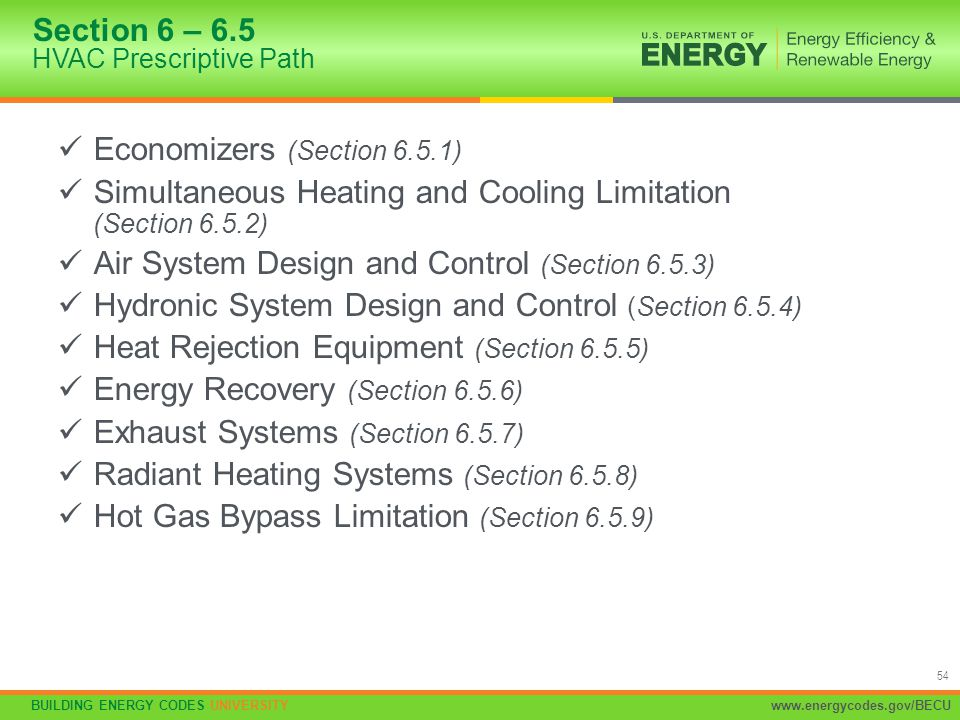 BUILDING ENERGY CODES UNIVERSITYwww.energycodes.gov/BECU 54 Economizers (Section 6.5.1) Simultaneous Heating and Cooling Limitation (Section 6.5.2) Ai