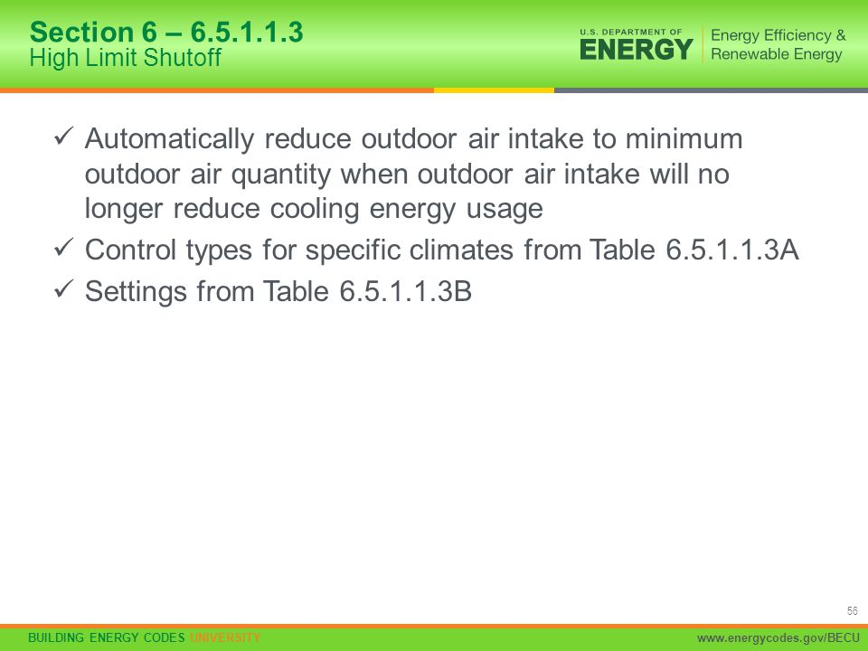BUILDING ENERGY CODES UNIVERSITYwww.energycodes.gov/BECU 56 Automatically reduce outdoor air intake to minimum outdoor air quantity when outdoor air i