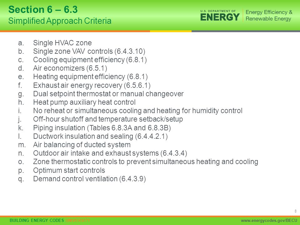 BUILDING ENERGY CODES UNIVERSITYwww.energycodes.gov/BECU 8 a.Single HVAC zone b.Single zone VAV controls (6.4.3.10) c.Cooling equipment efficiency (6.