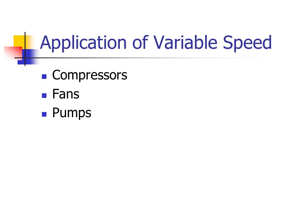 Application of Variable Speed Compressors Fans Pumps