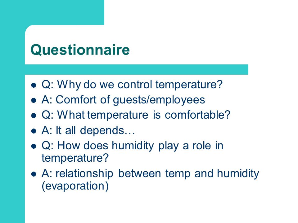Questionnaire Q: Why do we control temperature.