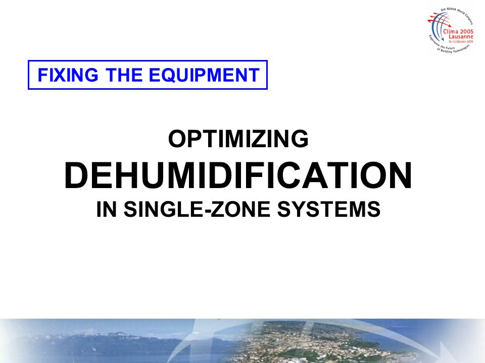 FIXING THE EQUIPMENT OPTIMIZING DEHUMIDIFICATION IN SINGLE-ZONE SYSTEMS