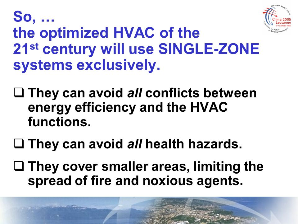 Then, WHY are SINGLE-ZONE Systems Not the Primary Choice for HVAC Today.