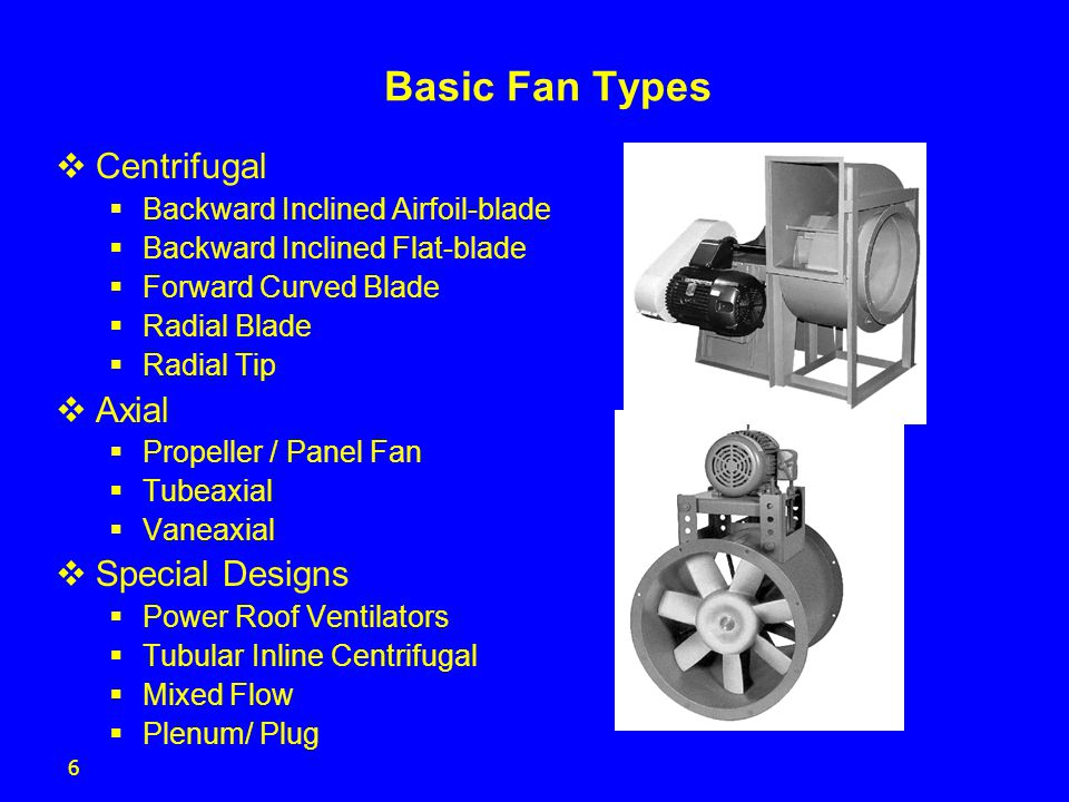 17 Inline Centrifugal Fan  Cylindrical housing is similar to a vaneaxial fan  Wheel is generally an airfoil or backward inclined type  Housing does not fit close to outer diameter of wheel  For low and medium pressure HVAC systems or industrial applications when an inline housing is geometrically more convenient than a centrifugal configuration