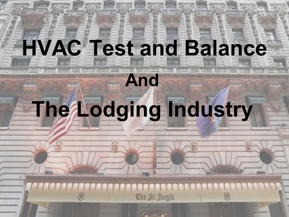 HVAC Test and Balance And The Lodging Industry