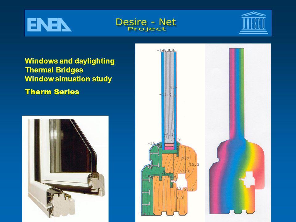 Windows and daylighting Thermal Bridges Window simuation study Therm Series