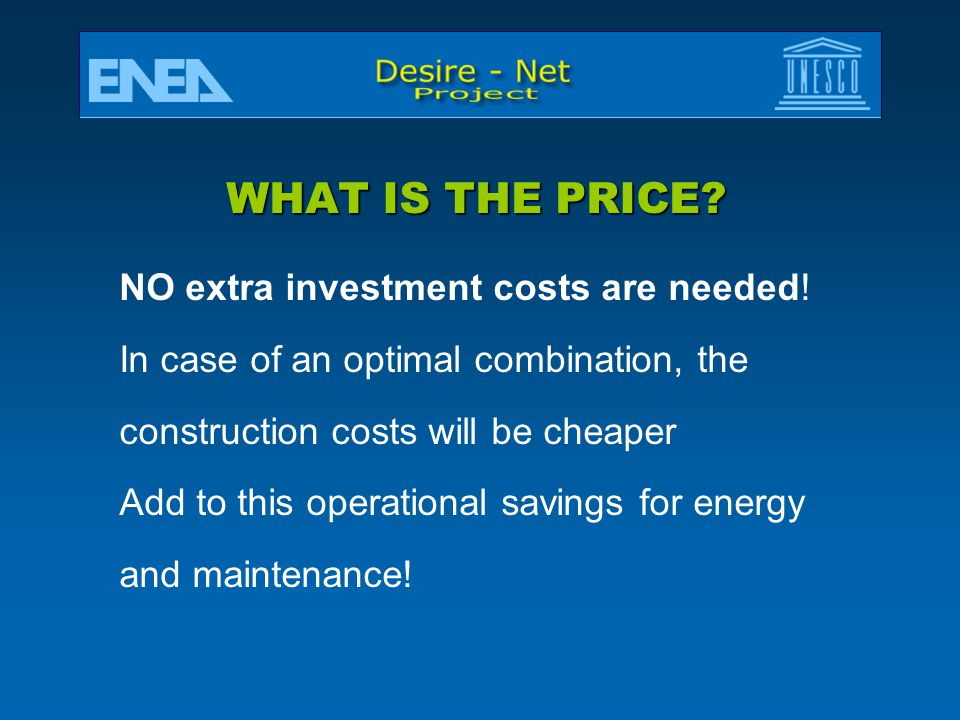 WHAT IS THE PRICE.NO extra investment costs are needed.