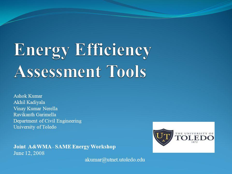 Ashok Kumar Akhil Kadiyala Vinay Kumar Nerella Ravikanth Garimella Department of Civil Engineering University of Toledo Joint A&WMA - SAME Energy Workshop June 12, 2008 akumar@utnet.utoledo.edu