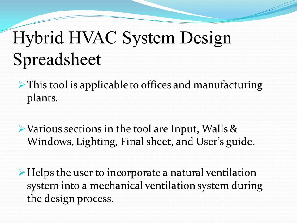 Hybrid HVAC System Design Spreadsheet  This tool is applicable to offices and manufacturing plants.