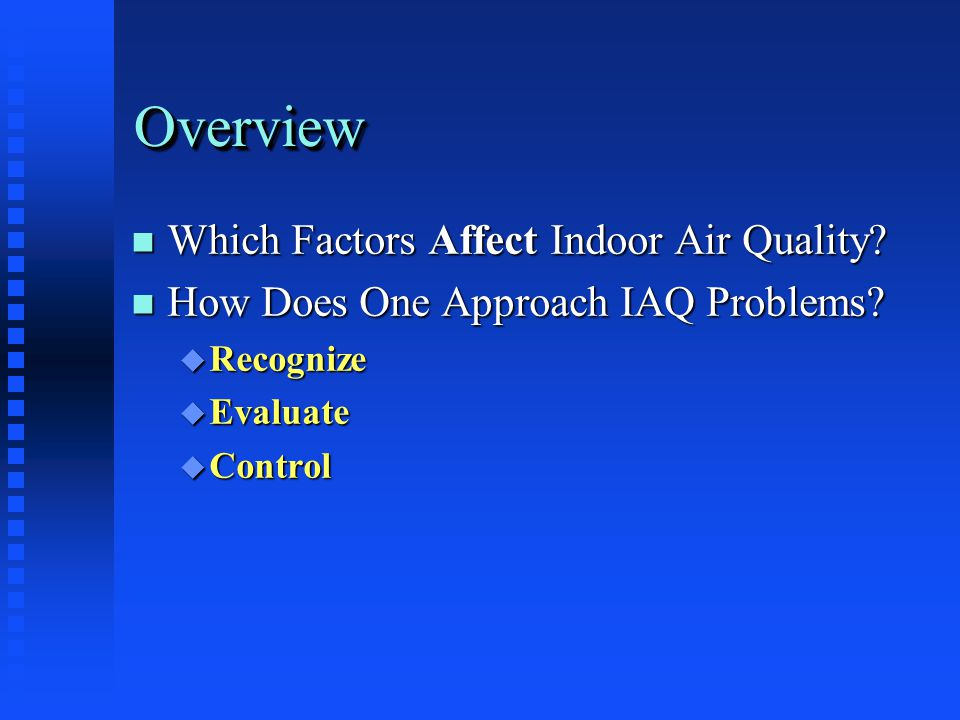 Look for IAQ Problem Identifiers Indoor Air Quality direct-reading instrument: Gives air quality measurements instantaneously in the field without having air samples sent to a laboratory for analysis Sampling wand Computer display screen Function control board