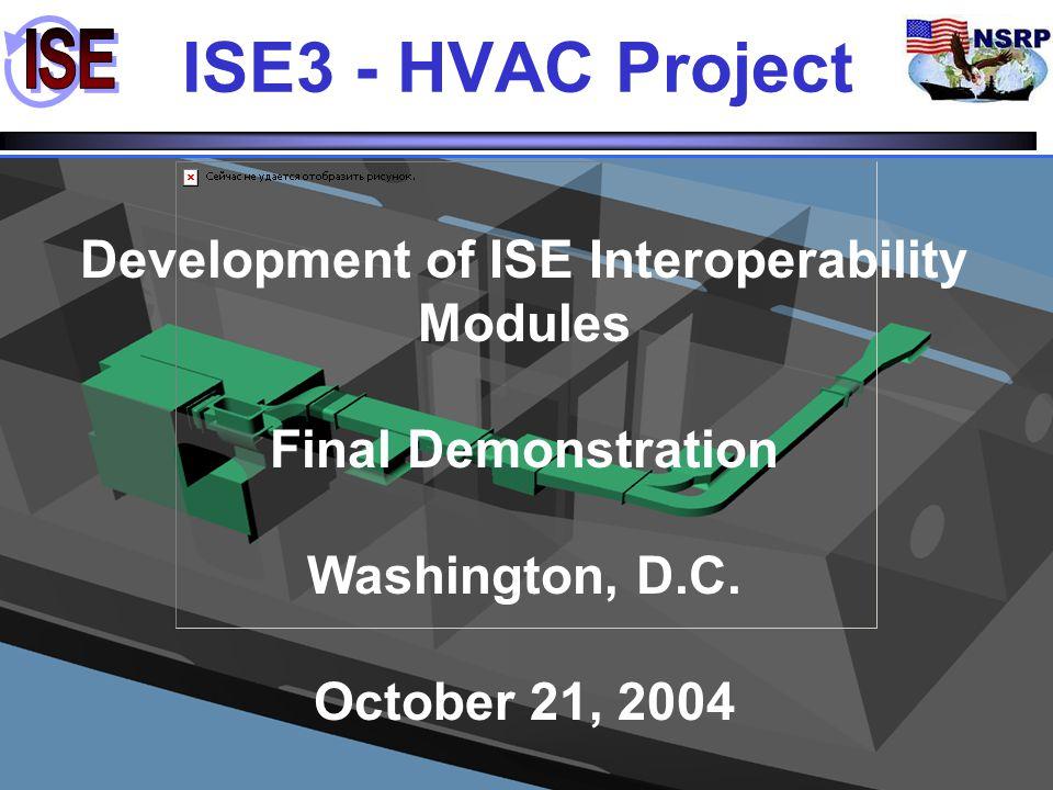 42 ISDP ISE HVAC Translator Selective HVAC STEP Export ISE XML STEP file Initial Design - Part 2 ISDP Detailed Design (TRIBON) Detailed Design (TRIBON) Updated Plenum