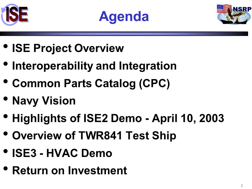 2 Agenda ISE Project Overview Interoperability and Integration Common Parts Catalog (CPC) Navy Vision Highlights of ISE2 Demo - April 10, 2003 Overvie