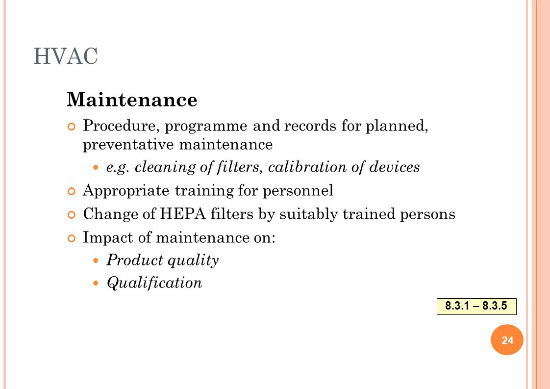 HVAC Maintenance Procedure, programme and records for planned, preventative maintenance e.g. cleaning of filters, calibration of devices Appropriate t
