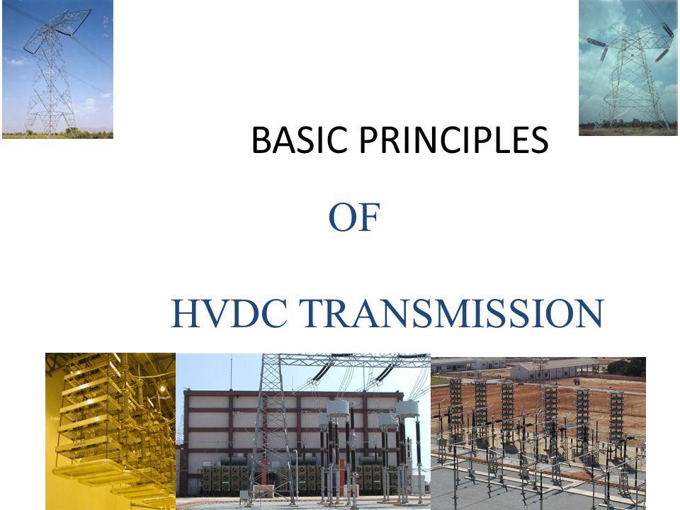 BASIC PRINCIPLES OF HVDC TRANSMISSION