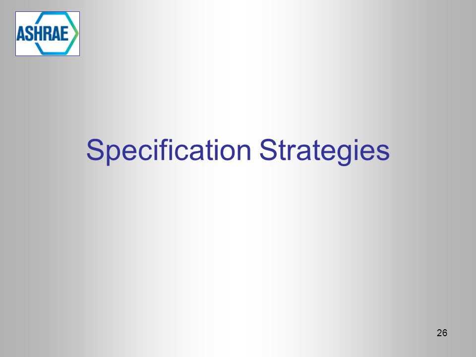 Specification Strategies 26