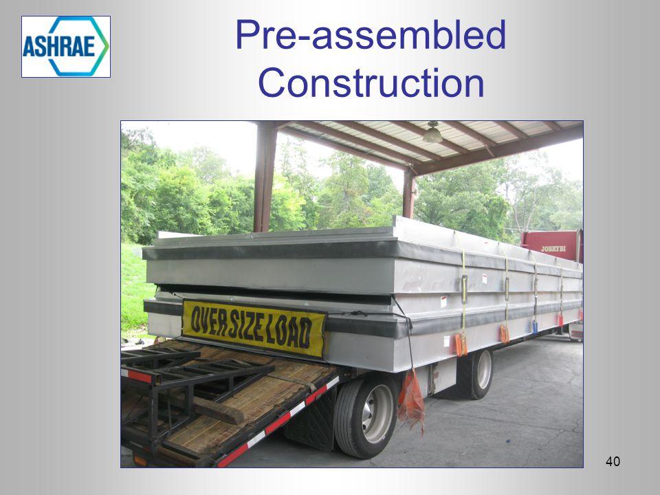 Pre-assembled Construction 40