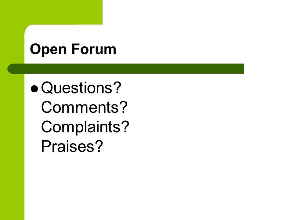 Open Forum Questions Comments Complaints Praises