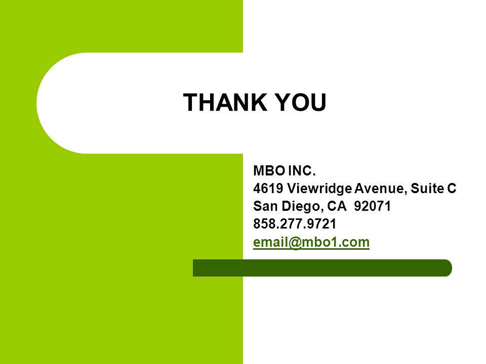 THANK YOU MBO INC. 4619 Viewridge Avenue, Suite C San Diego, CA 92071 858.277.9721 email@mbo1.com