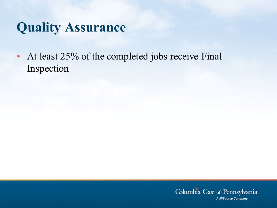 Quality Assurance At least 25% of the completed jobs receive Final Inspection