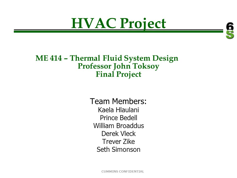 CUMMINS CONFIDENTIAL Goals  Calculate HDD  Furnace on time  Number of on-off cycles  Heat Loss  Correlate Data