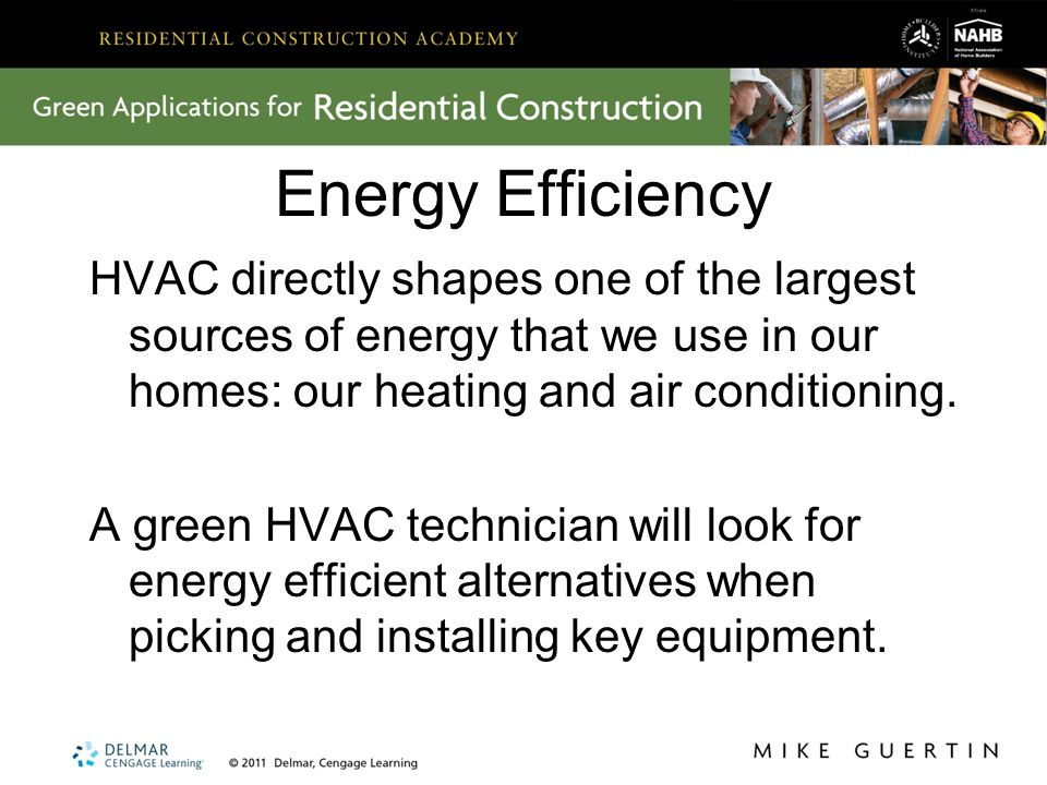 Energy Efficiency HVAC directly shapes one of the largest sources of energy that we use in our homes: our heating and air conditioning.