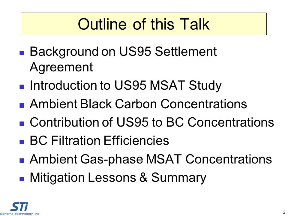 2 Outline of this Talk Background on US95 Settlement Agreement Introduction to US95 MSAT Study Ambient Black Carbon Concentrations Contribution of US95 to BC Concentrations BC Filtration Efficiencies Ambient Gas-phase MSAT Concentrations Mitigation Lessons & Summary