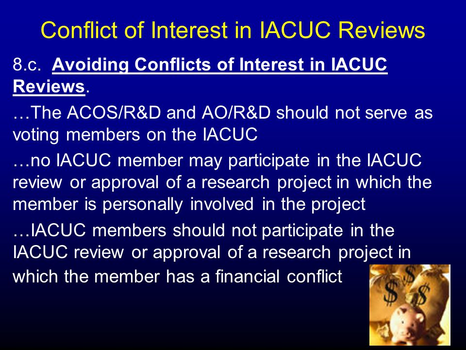 Conflict of Interest in IACUC Reviews 8.c. Avoiding Conflicts of Interest in IACUC Reviews.
