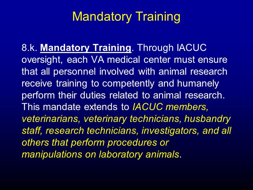 Mandatory Training 8.k. Mandatory Training.