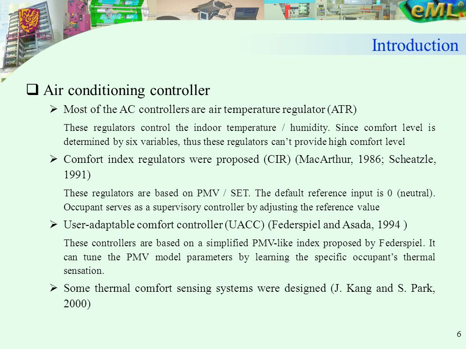 6  Air conditioning controller  Most of the AC controllers are air temperature regulator (ATR) These regulators control the indoor temperature / humidity.