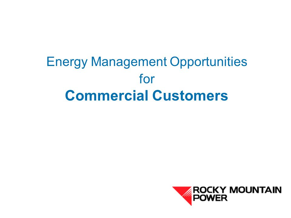 Energy Management Opportunities for Commercial Customers