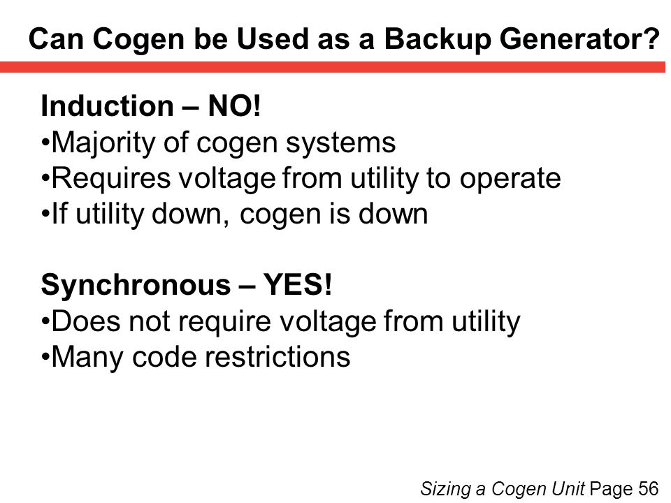 Sizing a Cogen Unit Page 56 Can Cogen be Used as a Backup Generator.