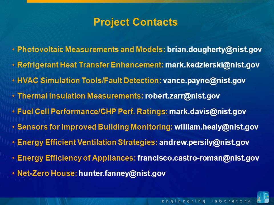 Project Contacts Photovoltaic Measurements and Models: brian.dougherty@nist.gov Refrigerant Heat Transfer Enhancement: mark.kedzierski@nist.gov HVAC S