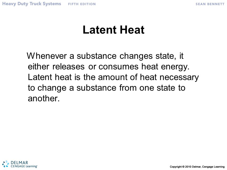 Latent Heat Whenever a substance changes state, it either releases or consumes heat energy.