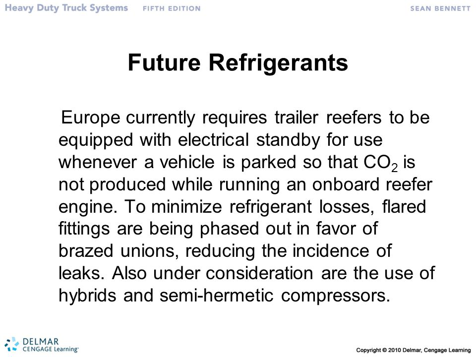 Future Refrigerants Europe currently requires trailer reefers to be equipped with electrical standby for use whenever a vehicle is parked so that CO 2 is not produced while running an onboard reefer engine.