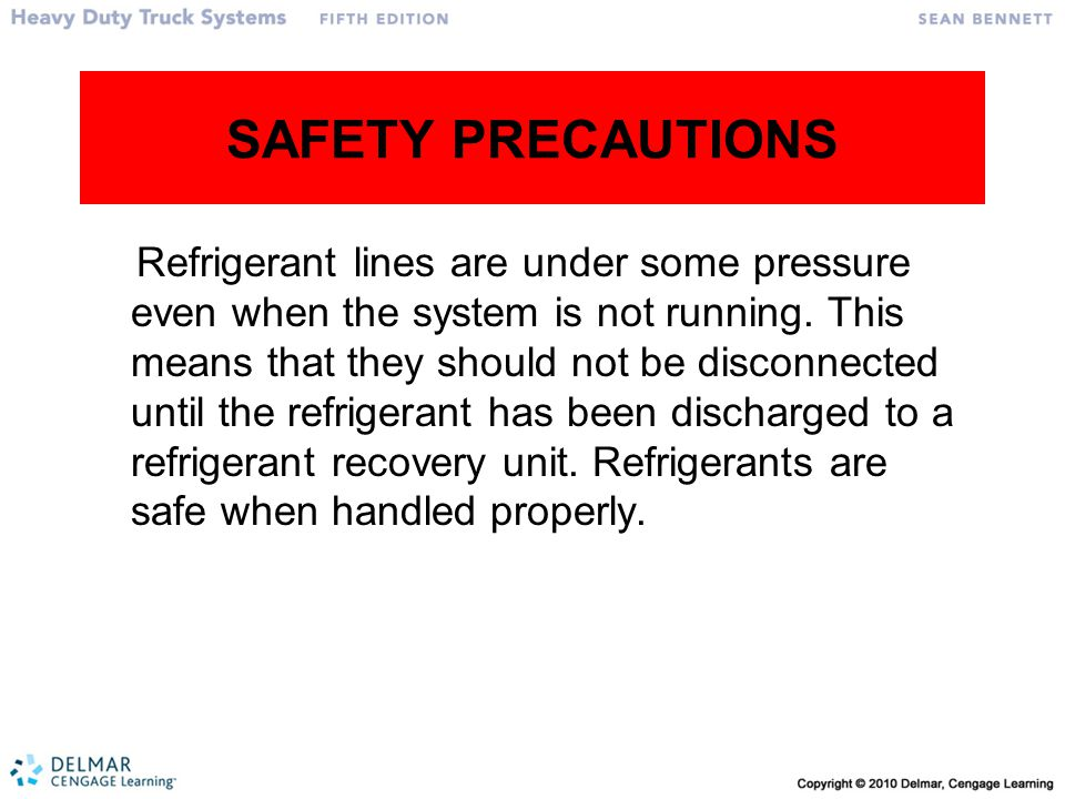 SAFETY PRECAUTIONS Refrigerant lines are under some pressure even when the system is not running. This means that they should not be disconnected unti