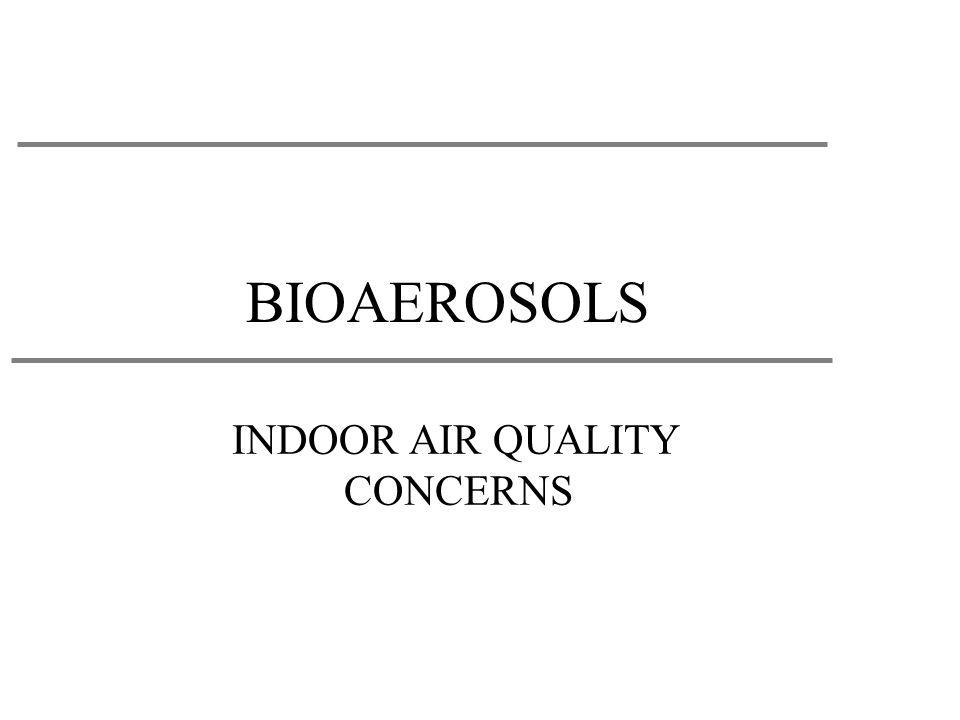 BIOAEROSOLS INDOOR AIR QUALITY CONCERNS